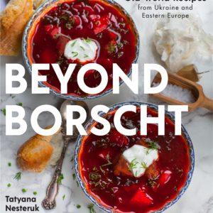cover of Beyond Borscht cookbook by Tatyana Nesteruk
