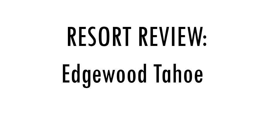 Edgewood Tahoe resort review thumbnail